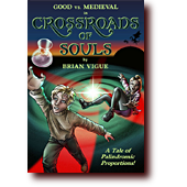 Good vs Medieval: Crossroads of Souls: An introverted chemist and carefree spirit cross paths in Crossroads of Souls